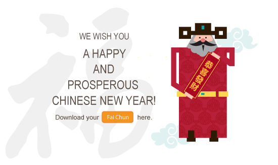 We wish you a Happy and Prosperous Chinese New Year! Download our Fai Chun!
