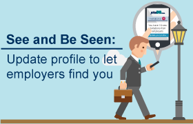 See and Be Seen: Update profile to let employers find you