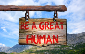 Be a great human