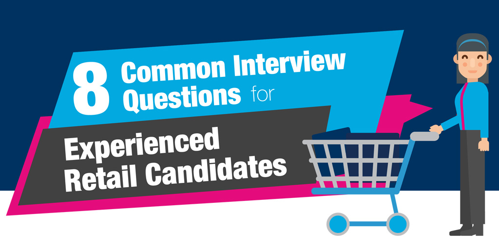 8 common interview questions for experienced retail candidates