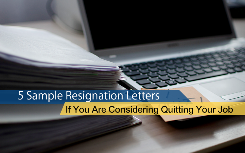 Considering quitting your job? Here are 5 sample resignation