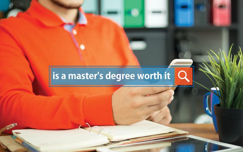"""Postgraduate FAQs: """"Is a master's degree worth it?"""""""