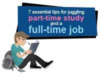 7 essential tips for juggling part-time study and a full-time job