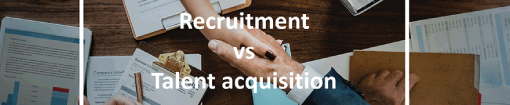 What's the difference between recruitment and talent acquisition?